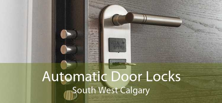 Automatic Door Locks South West Calgary