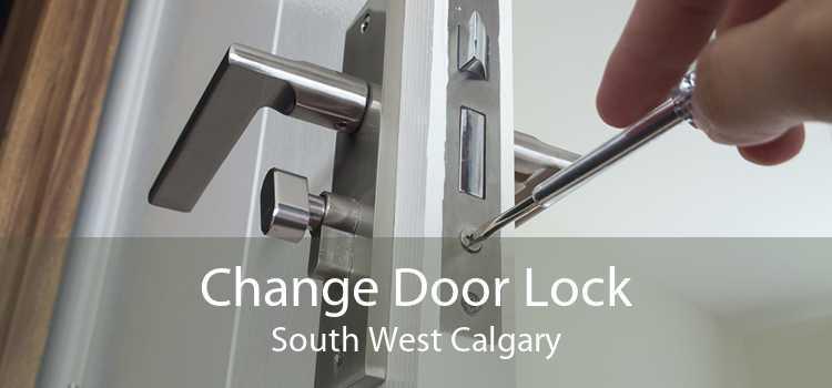 Change Door Lock South West Calgary
