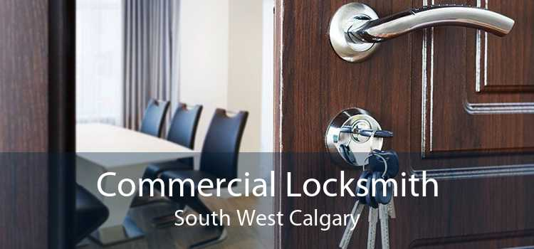 Commercial Locksmith South West Calgary