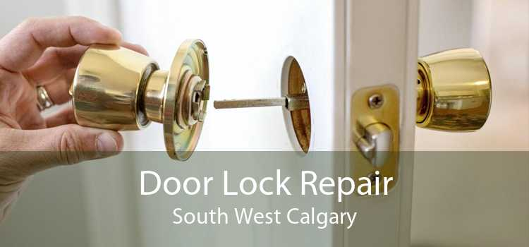 Door Lock Repair South West Calgary