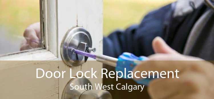 Door Lock Replacement South West Calgary