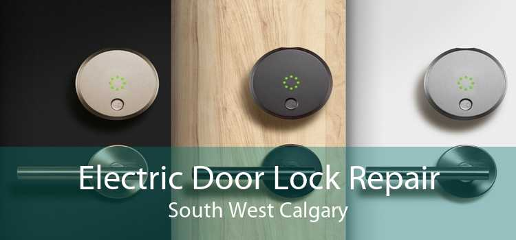 Electric Door Lock Repair South West Calgary