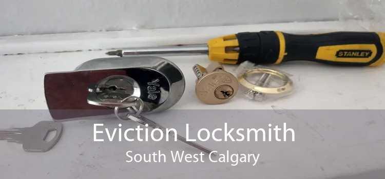 Eviction Locksmith South West Calgary