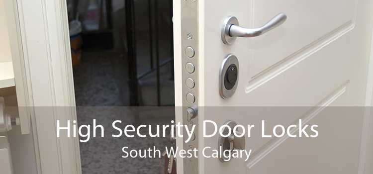 High Security Door Locks South West Calgary
