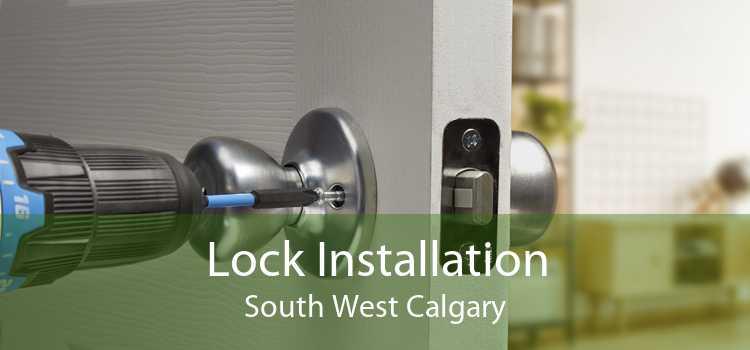 Lock Installation South West Calgary