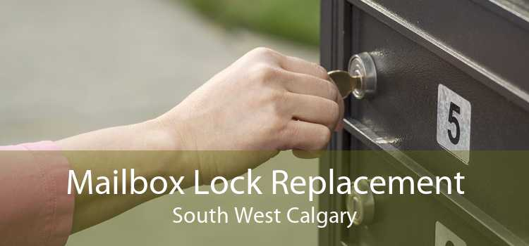 Mailbox Lock Replacement South West Calgary