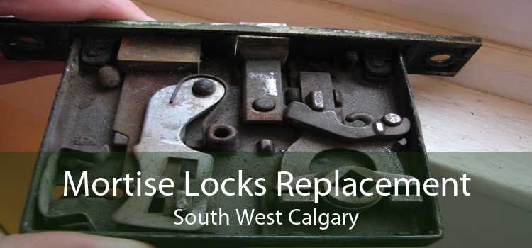 Mortise Locks Replacement South West Calgary